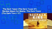 The Dark Tower (The Dark Tower #7)  Review About For Books  The Dark Tower (The Dark Tower #7)