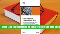 [Read] Cisco Firepower Threat Defense (FTD): Configuration and Troubleshooting Best Practices for