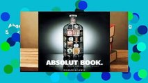 Absolut Book.: The Absolut Vodka Advertising Story Complete