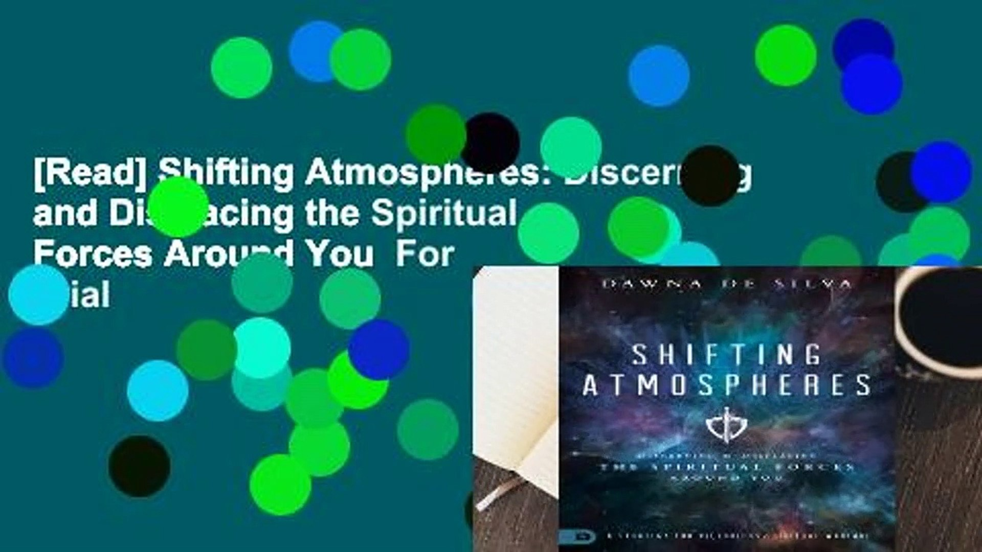 [Read] Shifting Atmospheres: Discerning and Displacing the Spiritual Forces Around You  For Trial