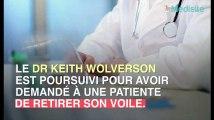 Un médecin suspendu pour avoir demandé à une patiente de retirer son voile
