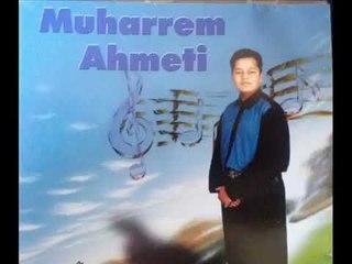 Muharrem Ahmeti -   Luj moj gjan moj bukurie