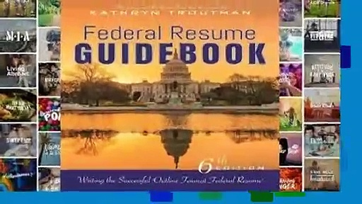 "Federal Resume Guidebook: Writing the Successful ""Outline Format Federal Resume"" Complete"