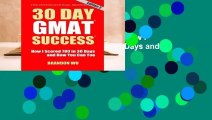 Online 30 Day GMAT Success: How I Scored 780 on the GMAT in 30 Days and How You Can Too!  For Online