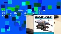 Full E-book Game Anim: Video Game Animation Explained  For Full