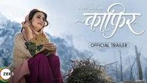 Kaafir Trailer Review Dia Mirza, Mohit Raina, Zee 5 | काफिर, दिय मिर्ज़ा, मोहित राणा