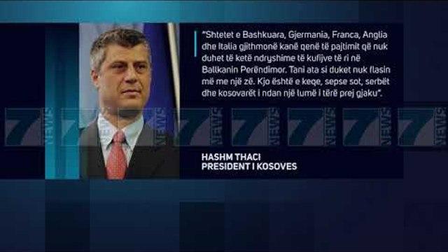 THAÇI KUNDER SHKEMBIMIT TE TERRITOREVE, «LUGINA E PRESHEVES NE KOSOVE» - News, Lajme - Kanali 7
