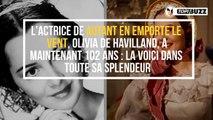 """L'actrice de """"Autant en emporte le vent"""", Olivia de Havilland, vient de fêter ses 102 ans : la voici dans toute sa splendeur"""