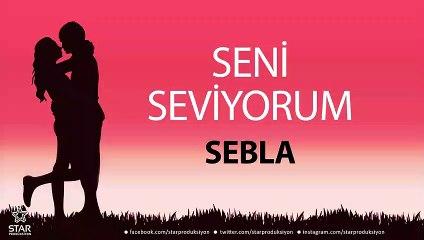 Seni Seviyorum SEBLA - İsme Özel Aşk Şarkısı
