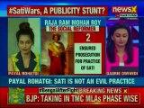 Payal Rohtagi on Sati Practice  Raja Ram Mohan Roy a Traitor, Sati is not an evil practice