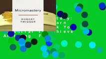 [Read] Micromastery: Learn Small, Learn Fast, and Unlock Your Potential to Achieve Anything  For