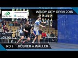 Squash: Rösner v Waller - Windy City Open 2016 - Men's Rd 1 Highlights