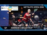 Squash: Rösner v Willstrop - NetSuite Open 2016 - QF Highlights