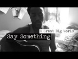 A Great Big World - Say Something (Cover by Ty McKinnie)
