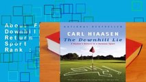 About For Books  The Downhill Lie: A Hacker's Return to a Ruinous Sport  Best Sellers Rank : #3