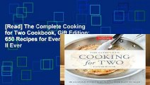 [Read] The Complete Cooking for Two Cookbook, Gift Edition: 650 Recipes for Everything You ll Ever
