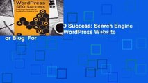 [Read] WordPress SEO Success: Search Engine Optimization for Your WordPress Website or Blog  For