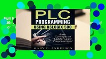 Full E-book Plc Programming Using Rslogix 500: Basic