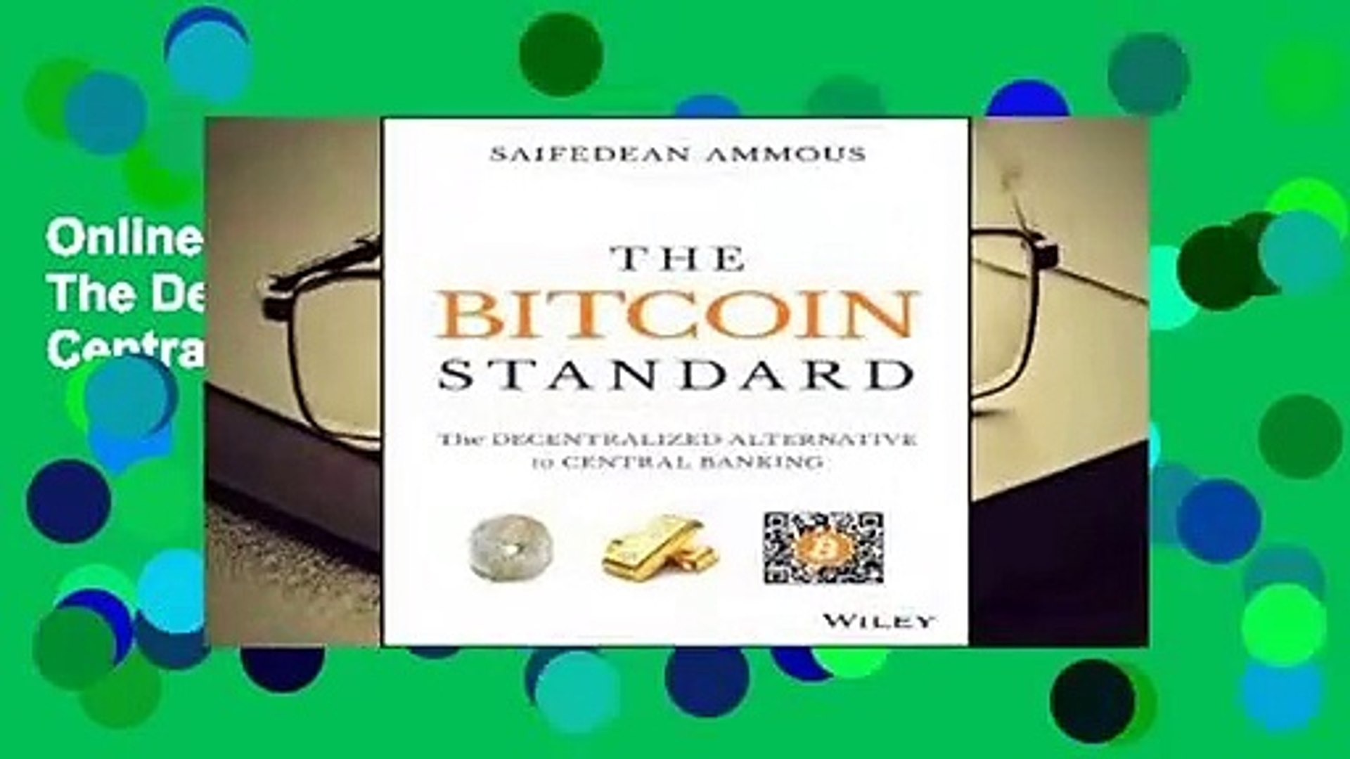 Online The Bitcoin Standard: The Decentralized Alternative to Central Banking  For Online