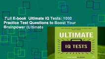 Full E-book  Ultimate IQ Tests: 1000 Practice Test Questions to Boost Your Brainpower (Ultimate