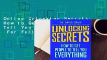 Online Unlocking Secrets: How to Get People to Tell You Everything  For Full
