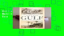 Online The Gulf: The Making of An American Sea  For Free