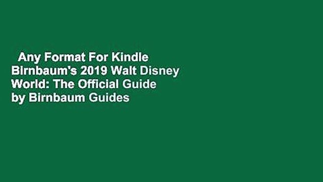 Any Format For Kindle  Birnbaum's 2019 Walt Disney World: The Official Guide by Birnbaum Guides