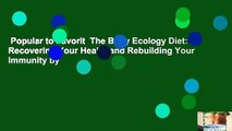 Popular to Favorit  The Body Ecology Diet: Recovering Your Health and Rebuilding Your Immunity by