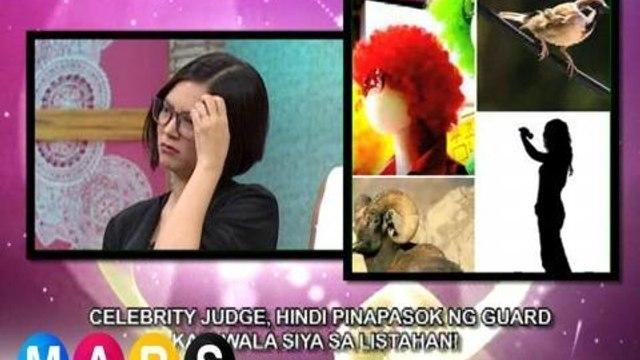 Mars: Celebrity judge sa isang show, hindi pinapasok ng guard! | Mars Mashadow