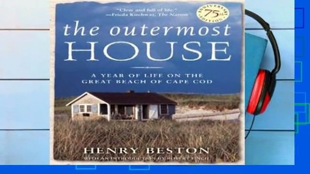Full version  The Outermost House: A Year of Life on the Great Beach of Cape Cod Complete