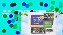 Full version  What Every Kindergarten Teacher Needs to Know: About Setting Up and Running a