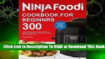 Online Ninja Foodi Cookbook for Beginners: 300 Amazingly Easy and Delicious Recipes to Pressure