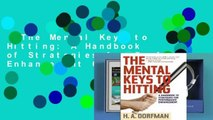 The Mental Keys to Hitting: A Handbook of Strategies for Performance Enhancement Complete