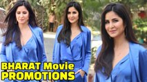 Katrina Kaif PROMOTS Bharat Movie Without BF Salman Khan _ Bharat Movie Promotions