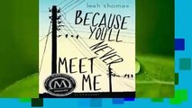 Online Because Youll Never Meet Me (Because Youll Never Meet Me #1)  For Kindle