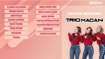 Trio Macan - Goyang Bersama Trio Macan (Official Audio Playlist)
