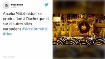 ArcelorMittal réduit sa production à Dunkerque et sur d'autres sites européens