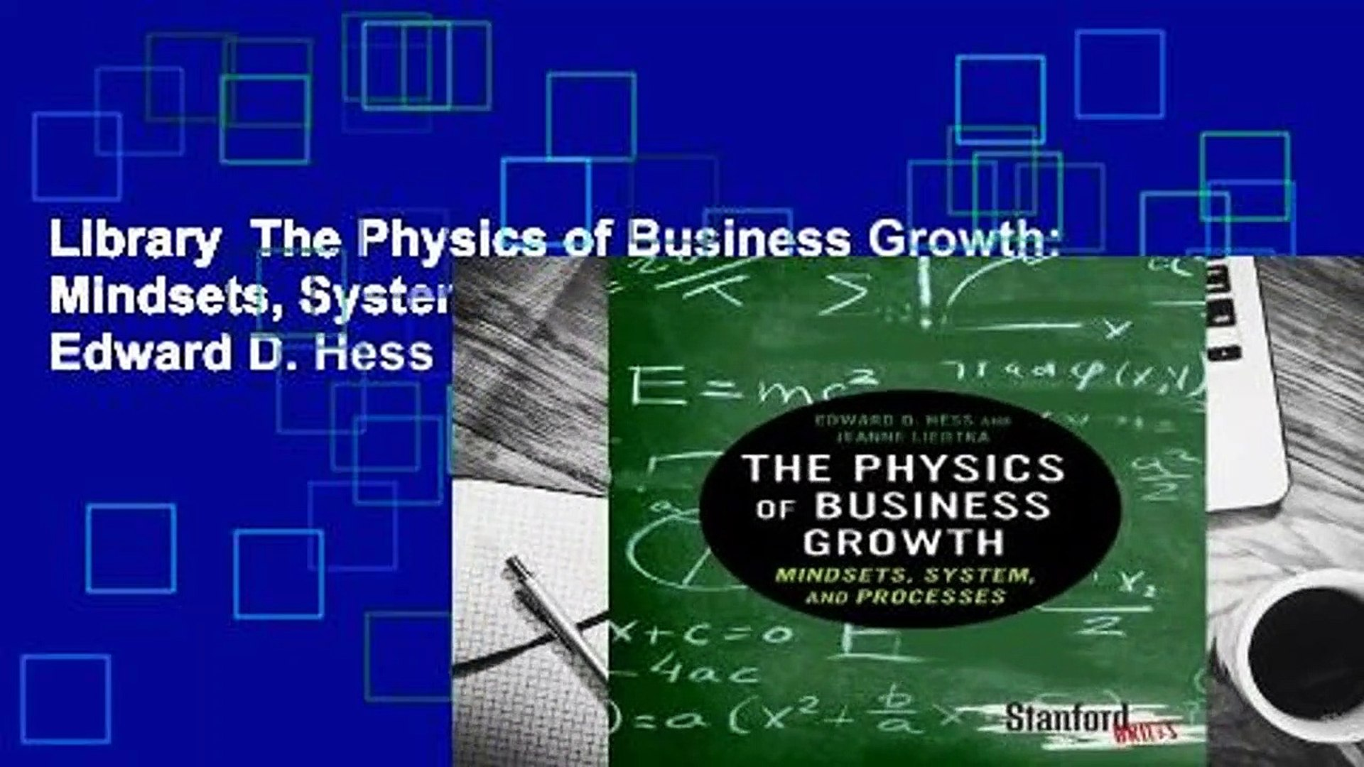 The Physics of Business Growth: Mindsets, System, and Processes (Stanford Briefs)