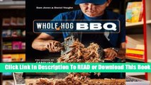 Full E-book  Whole Hog BBQ: The Gospel of Carolina Barbecue with Recipes from Skylight Inn and