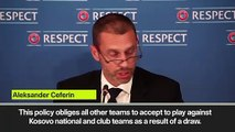 """(Subtitled) President Ceferin says all UEFA countries """"obliged"""" to accept playing Kosovo"""