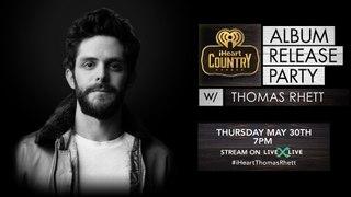 Thomas Rhett iHeart Album Release Party Live Stream