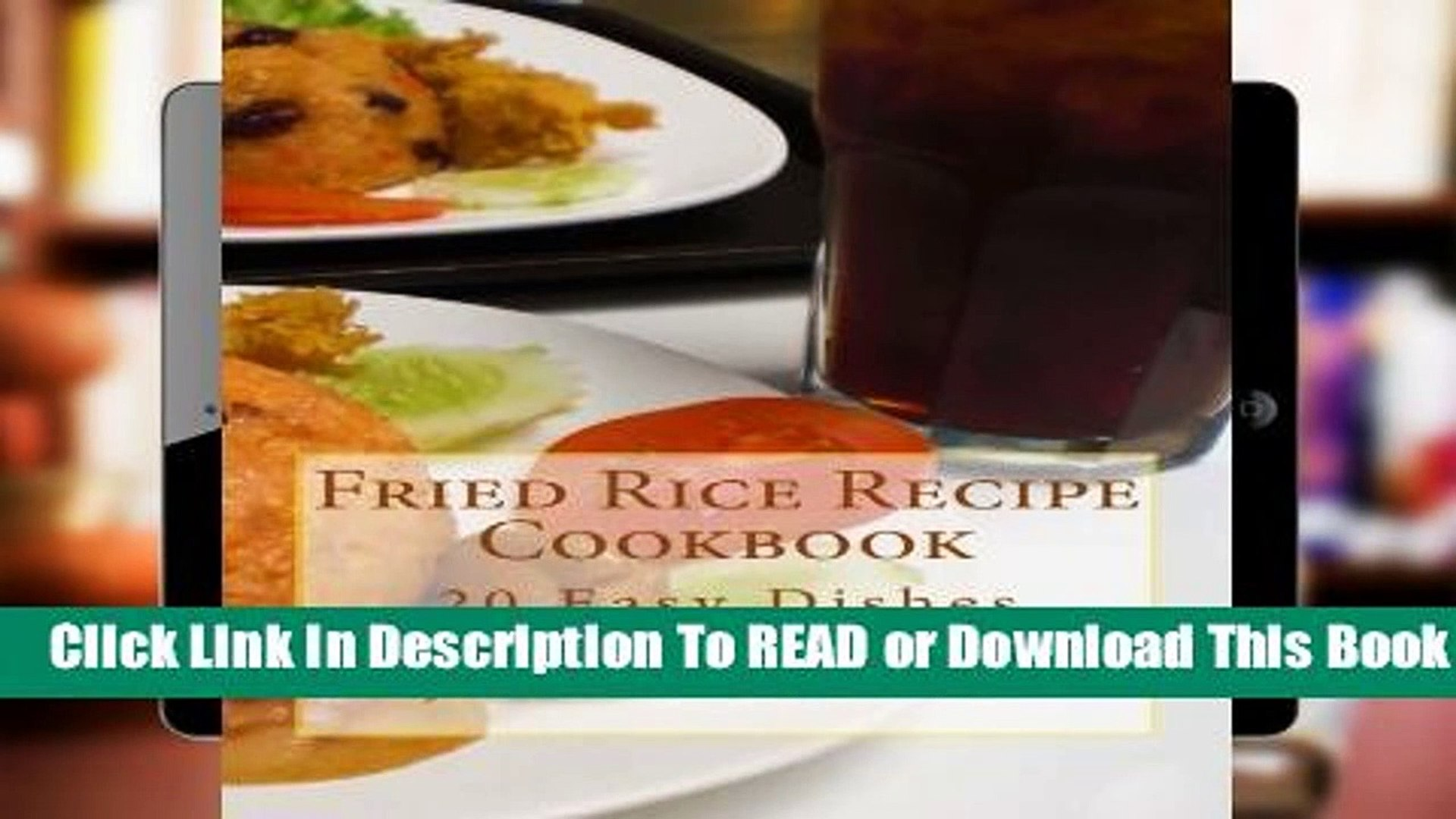 Full version  Fried Rice Recipe Cookbook: 20 Easy Dishes: Volume 1 (Jeen s Favorite Rice