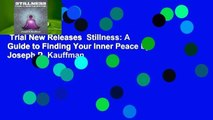 Trial New Releases  Stillness: A Guide to Finding Your Inner Peace by Joseph P. Kauffman