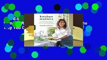 Full E-book  Kitchen Matters: More than 100 Recipes and Tips to Transform the Way You Cook and