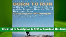 Online Born to Run: A Hidden Tribe, Superathletes, and the Greatest Race the World Has Never Seen