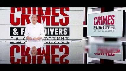 Crimes et Faits divers Jeudi 30 mai NRJ12