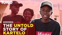 Kartelo's Untold Story