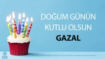İyi ki Doğdun GAZAL - İsme Özel Doğum Günü Şarkısı