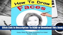 Online How to Draw Faces: Easy Step by Step Guide for Kids on Drawing Faces ( Portrait Drawing,