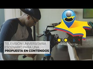 Modo Colombia: Televisión Universitaria, la ruta en contenidos de calidad
